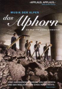 Das Alphorn - Musik der Alpen
