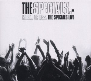 More...Or Less.The Specials Live