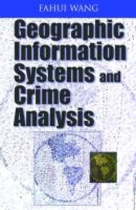 Geographic Information Systems and Crime Analysis
