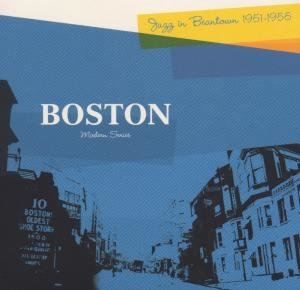 Boston-Jazz In Beantown 1951-55