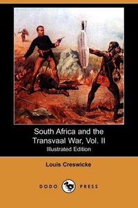 South Africa and the Transvaal War, Vol. II (Illustrated Edition