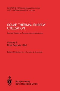 Solar Thermal Energy Utilization. German Studies on Technology a