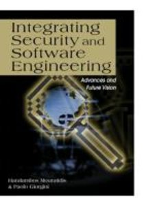 Integrating Security and Software Engineering: Advances and Futu