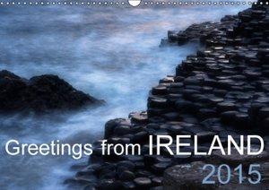 Greetings from IRELAND 2015 (Wall Calendar 2015 DIN A3 Landscape