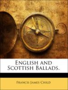 English and Scottish Ballads.