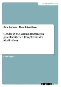 Gender in the Making. Beiträge zur geschlechtlichen Komplexität