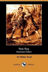 Rob Roy (Illustrated Edition) (Dodo Press)