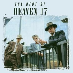 The Best Of Heaven 17