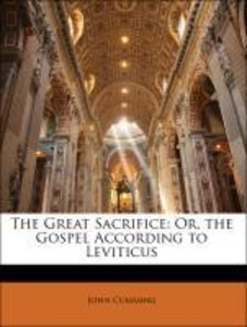 The Great Sacrifice: Or, the Gospel According to Leviticus