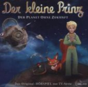 Der kleine Prinz 21. Der Planet ohne Zukunft