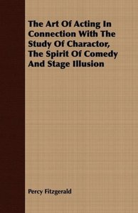 The Art of Acting in Connection with the Study of Charactor, the