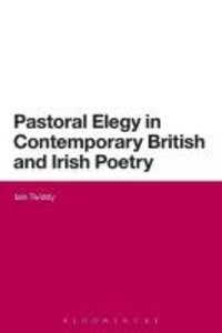 Pastoral Elegy in Contemporary British and Irish Poetry
