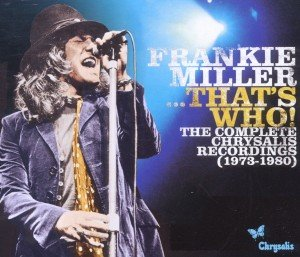 Frankie Miller...Thats Who! The Complete Chrysalis
