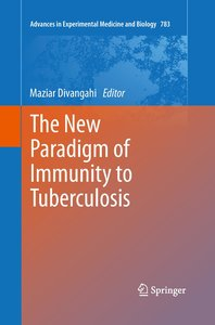 The New Paradigm of Immunity to Tuberculosis