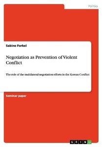 Negotiation as Prevention of Violent Conflict