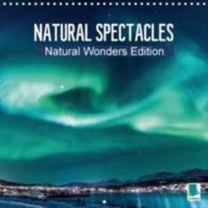 Natural Wonders Edition - Natural spectacles (Wall Calendar 2015