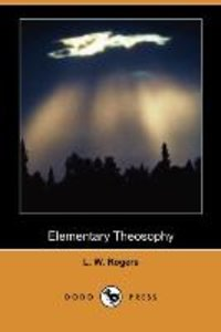 Elementary Theosophy (Dodo Press)