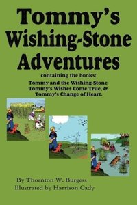 Tommy's Wishing-Stone Adventures--The Wishing Stone,Wishes Come
