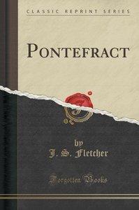 Pontefract (Classic Reprint)