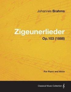 Zigeunerlieder - For Piano and Voice Op.103 (1888)