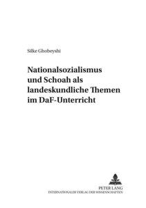 Nationalsozialismus und Schoah als landeskundliche Themen im DaF
