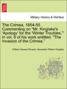 "The Crimea, 1854-55. Commenting on ""Mr. Kinglake's 'Apology' for"