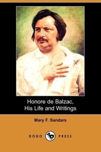 Honore de Balzac, His Life and Writings (Dodo Press)