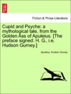 Cupid and Psyche: a mythological tale, from the Golden Ass of Ap