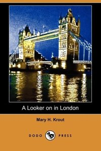 A Looker on in London (Dodo Press)