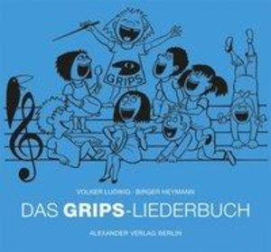 Das GRIPS-Liederbuch