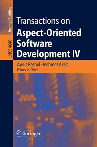 Transactions on Aspect-Oriented Software Development IV