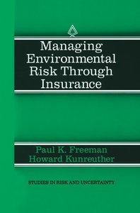 Managing Environmental Risk Through Insurance