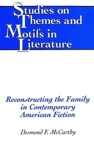Reconstructing the Family in Contemporary American Fiction