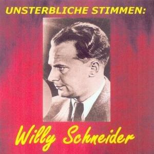 Unsterbliche Stimmen: Willy Schneider