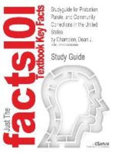 Studyguide for Probation, Parole, and Community Corrections in t