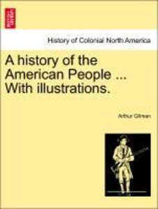 A history of the American People ... With illustrations.