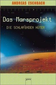 Das Marsprojekt 05. Die schlafenden Hüter