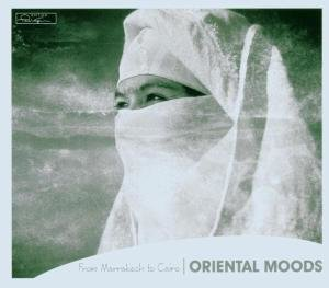Oriental Moods-Marrakech To Cairo