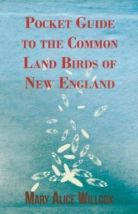 Pocket Guide to the Common Land Birds of New England