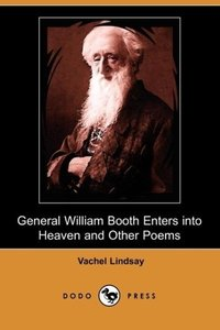 General William Booth Enters Into Heaven and Other Poems (Dodo P