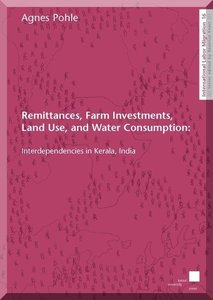 Remittances, Farm Investments, Land Use, and Water Consumption: