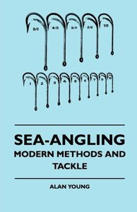 Sea-Angling - Modern Methods And Tackle