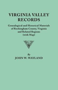 Virginia Valley Records. Genealogical and Historical Materials o