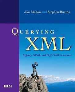XQuery, XPath, and SQL/XML in Context