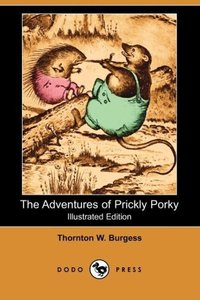 The Adventures of Prickly Porky (Illustrated Edition) (Dodo Pres