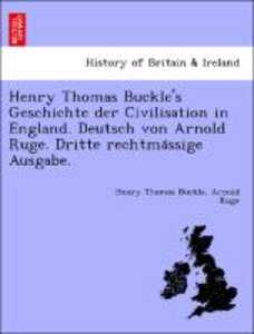 Henry Thomas Buckle's Geschichte der Civilisation in England. De