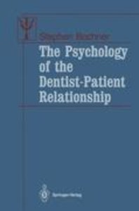 The Psychology of the Dentist-Patient Relationship