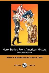 Hero Stories from American History (Illustrated Edition) (Dodo P