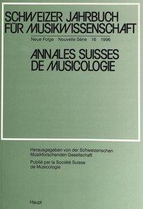 Schweizer Jahrbuch Fuer Musikwissenschaft. Annales Suisses de Mu