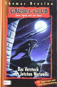 Gruselclub 08. Das Versteck des letzten Werwolfs